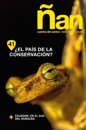 Ñan Magazine 41: ¿El pais de la conservacion?
