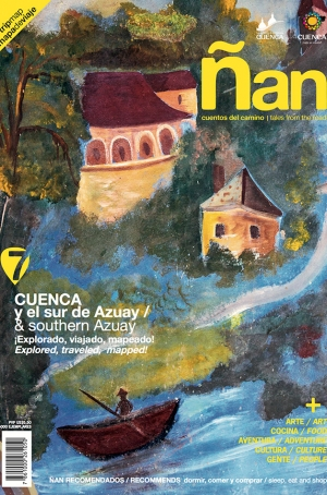 Ñan Magazine 07: Cuenca and southern Azuay