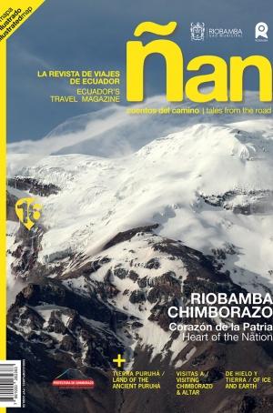 Ñan Magazine 16: Riobamba Chimborazo – Corazon de la Patria