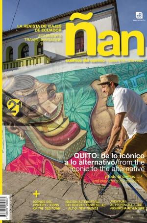 Ñan Magazine 21: Quito – de lo iconico a lo alternativo
