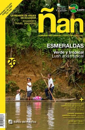 Ñan Magazine 26: Esmeraldas – Verde y tropical