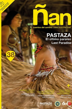 Ñan Magazine 38: Pastaza – El ultimo paraiso